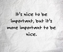 2012_08_it-s-nice-to-be-important-2c-but-it-s-more-important-to-be-nice-408952-475-553_thumb