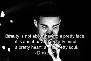 drake-quotes-sayings-beauty-pretty-face-mind-heart