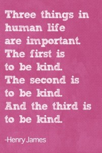 Be Kind - Kindness Matters