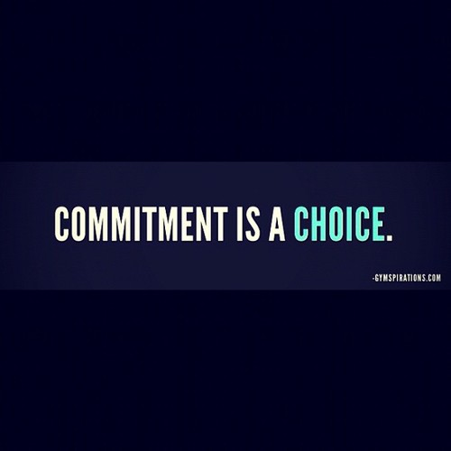 Commitment is a Choice